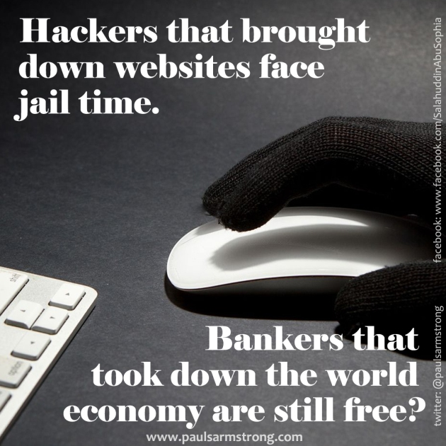 Hackers face jail time for taking down websites... Bankers still free?