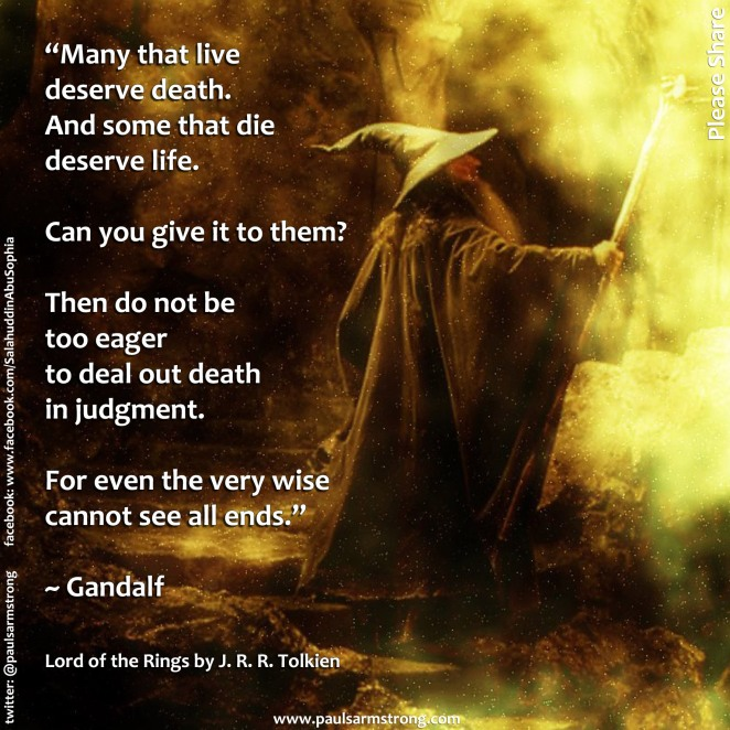 Gandalf - Many that live deserve death