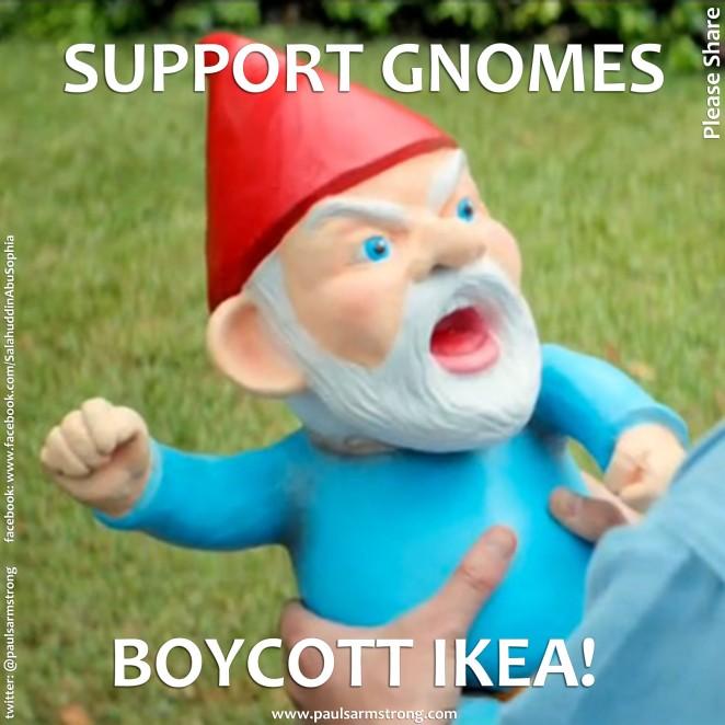 Support Gnomes, Boycott Ikea