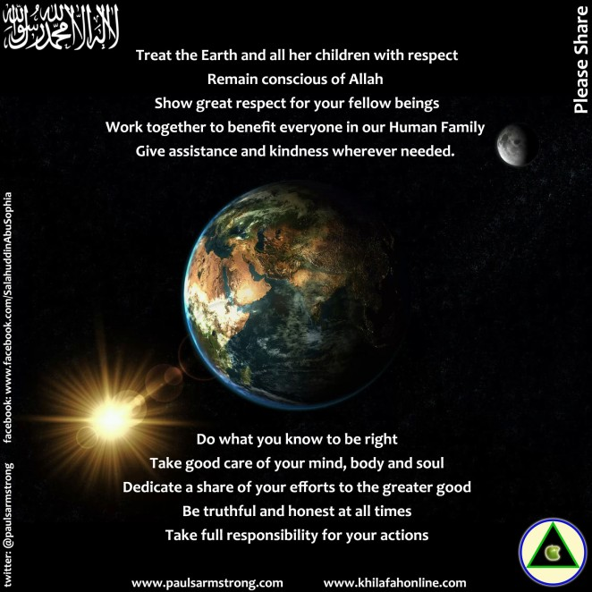 Treat the Earth and all her children with respect