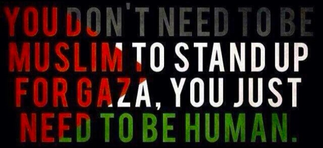You don't need to be Muslim to stand up for Gaza