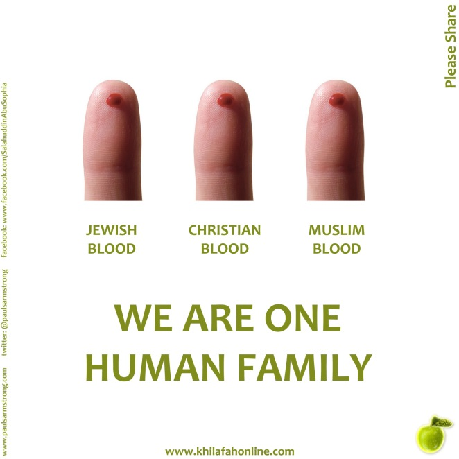 We all bleed the same, we are One Human Family