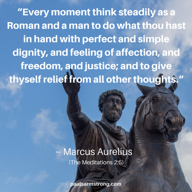 marcus-aurelius-every-moment-think-steadily-as-a-roman