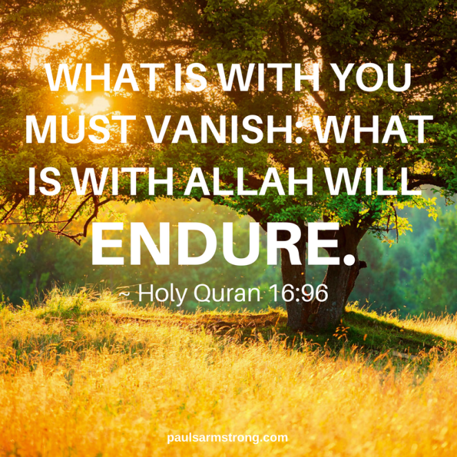quran-what-is-with-you-must-vanish-what-is-with-allah-will-endure